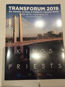 Transforum 2019 - Our Identity as Kings and Priests in a Secular World