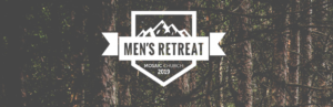 Mosaic 2019 Men's Retreat - Camp Tejas